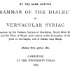 A dictionary of the dialects of varnacular syriac  by A. J. Maclean.